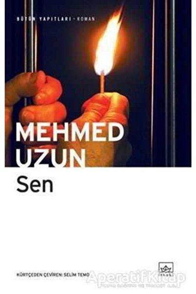 İthaki Yayınları Sen - Mehmed Uzun -