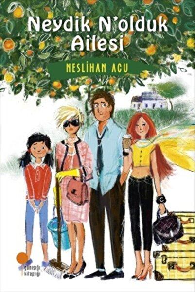 Günışığı Kitaplığı Neydik N'olduk Ailesi - - Neslihan Acu