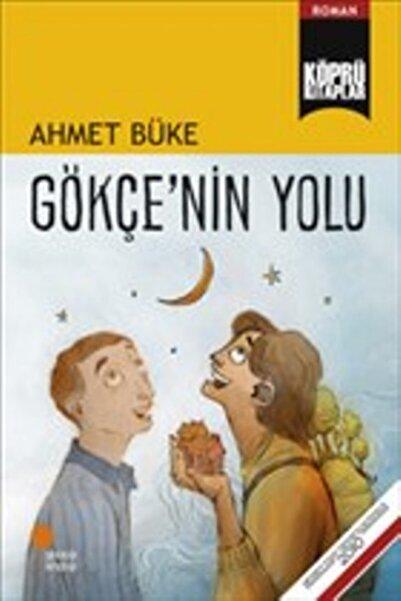 Günışığı Kitaplığı Gökçe'nin Yolu - - Ahmet Büke
