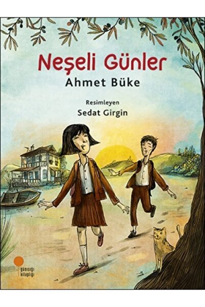 Günışığı Kitaplığı Neşeli Günler - - Ahmet Büke