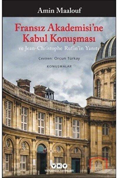 Yapı Kredi Yayınları Fransız Akademisi'ne Kabul Konuşması Ve Jean-christophe Rufin'in Yanıtı