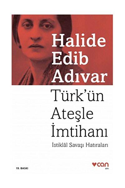 Can Yayınları Türk'ün Ateşle Imtihanı - Halide Edib Adıvar -