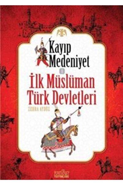 Zafer Yayınları Kayıp Medeniyet - 1 / Ilk Müslüman Türk Devletleri