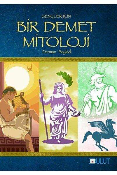 Bulut Yayınları Gençler İçin Bir Demet Mitoloji - Derman Bayladı 9789752863347
