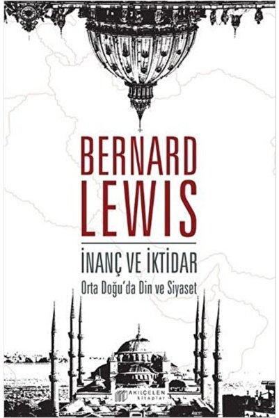 Akıl Çelen Kitaplar Inanç Ve Iktidar - Bernard Lewis