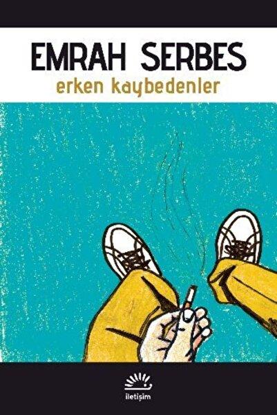 İletişim Yayınları Erken Kaybedenler