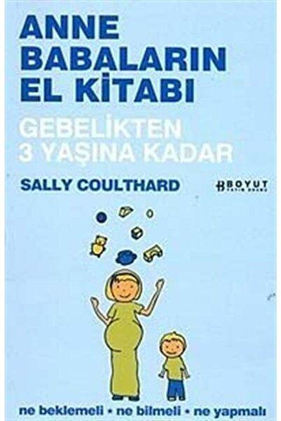 Boyut Yayın Grubu Anne Babaların El Kitabı Gebelikten 3 Yaşına Kadar Ne Beklemeli Ne Bilmeli Ne Yapmalı