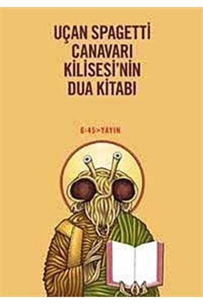 Altıkırkbeş Yayınları Uçan Spagetti Canavarı Kilisesi'nin Dua Kitabı