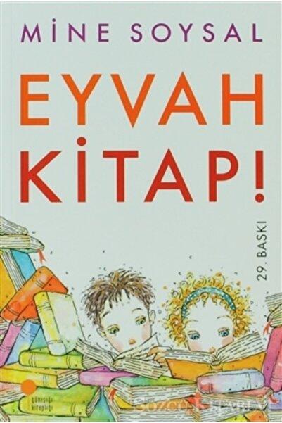 Günışığı Kitaplığı Eyvah Kitap!/mine Soysal