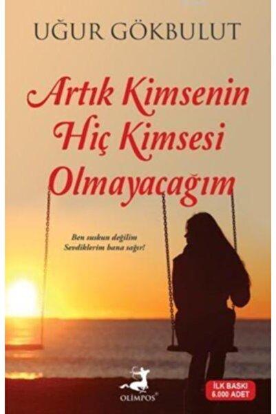 Olimpos Yayınları Artık Kimsenin Hiç Kimsesi Olmayacağım-uğur Gökbulut