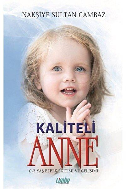 Çimke Yayınevi Kaliteli Anne (0-3 Yaş Bebek Eğitimi Ve Gelişimi)