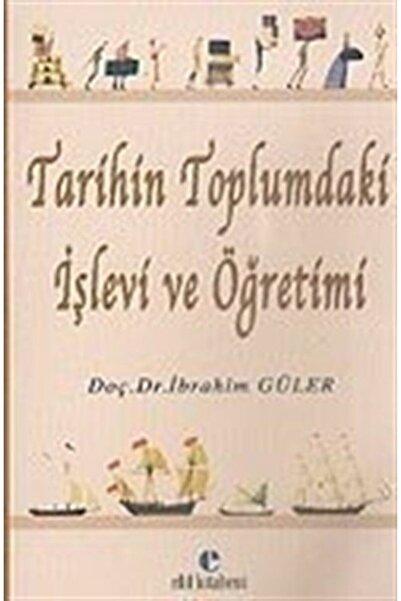 Elif Kitabevi Tarihin Toplumdaki Işlevi Ve Öğretimi