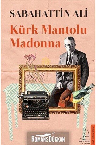 Destek Yayınları Kürk Mantolu Madonna