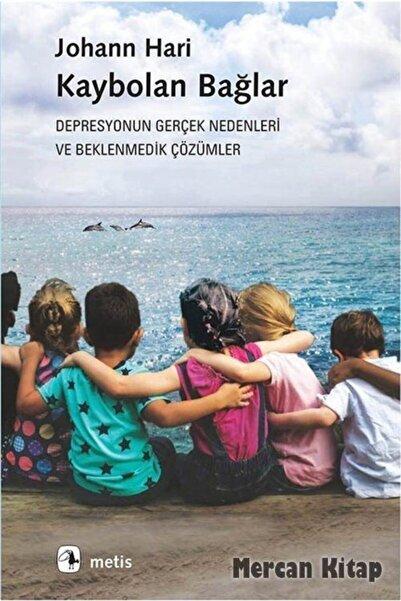 Metis Yayınları Kaybolan Bağlar & Depresyonun Gerçek Nedenleri Ve Beklenmedik Çözümler