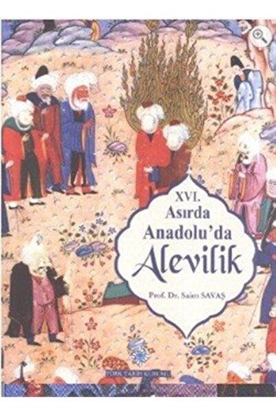 Türk Tarih Kurumu Yayınları 16. Asırda Anadolu'da Alevilik