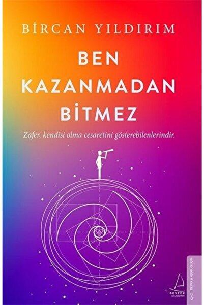 Destek Yayınları Ben Kazanmadan Bitmez Bircan Yıldırım Ela Kitabevi