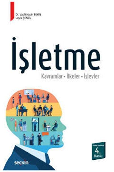 Seçkin Yayıncılık Işletme - Dr. Vasfi Nadir Tekin, Dr. Leyla Şenol