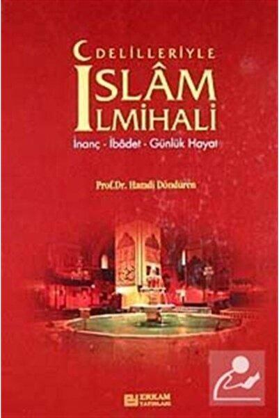 Erkam Yayınları Delilleriyle Islam Ilmihali & Inanç-ibadet-günlük Hayat