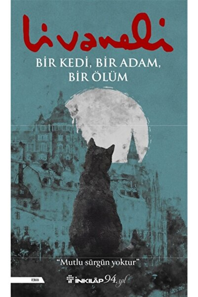 İnkılap Kitabevi Bir Kedi, Bir Adam, Bir Ölüm - Zülfü Livaneli 9789751041708