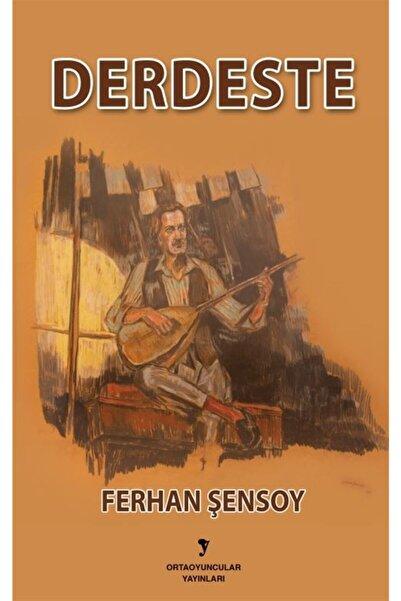 Ortaoyuncular Yayınları Derdeste - Ferhan Şensoy 9789757904205