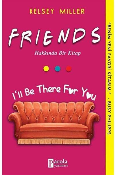 Parola Yayınları Friends Hakkında Bir Kitap - Kelsey Miller 9786257031530
