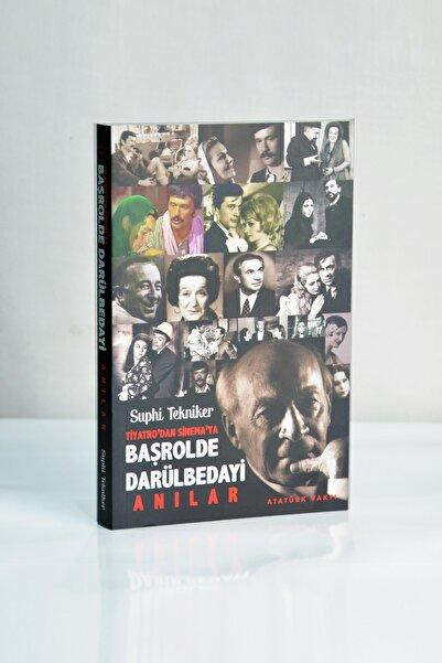 Atatürk Vakfı Yayınevi Tiyatro'dan Sinema'ya Başrolde Darülbedayi Anılar