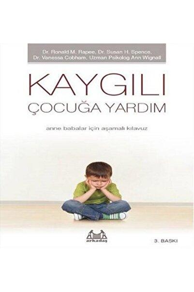 Arkadaş Yayınları Çocukta Özgüven Kaygılı Çocuğa Yardım