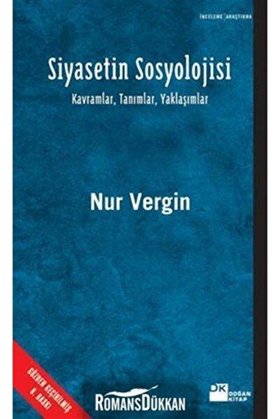 Doğan Kitap Siyasetin Sosyolojisi Kavramlar Tanımlar Yaklaşımlar