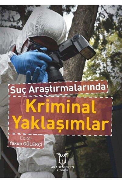 Akademisyen Kitabevi Suç Araştırmalarında Kriminal Yaklaşımlar