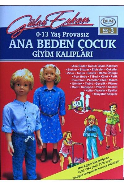 Dilem Yayınları Güler Erkan Provasız Çocuk Giyim Kalıpları (no 03) 0-13 Yaş