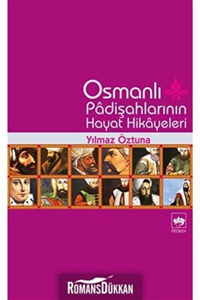 Ötüken Neşriyat Osmanlı Padişah Hayat Hikayeleri