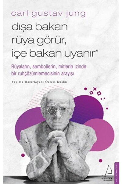 Destek Yayınları Carl Gustav Jung - Dışa Bakan Rüya Görür, Içe Bakan Uyanır