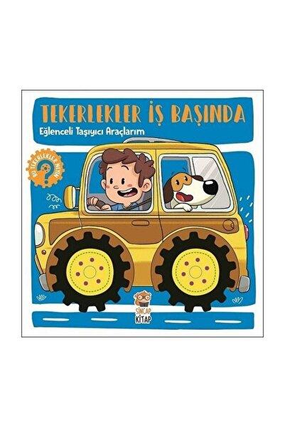 Sincap Kitap Eğlenceli Taşıyıcı Araçlarım-tekerlekler Iş Başında - Kolektif