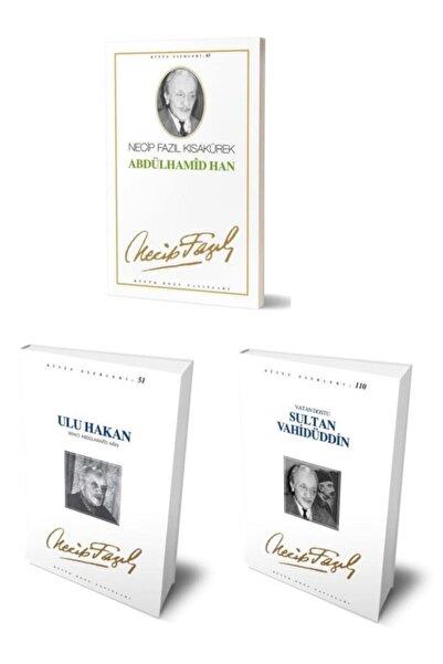 Büyük Doğu Yayınları Necip Fazıl Kısakürek Ulu Hakan+sultan Vahidüddin+abdülhamid Han Set 3 Kitap