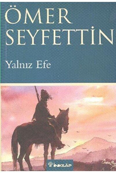 İnkılap Kitabevi Yalnız Efe - Ömer Seyfettin 9789751020604