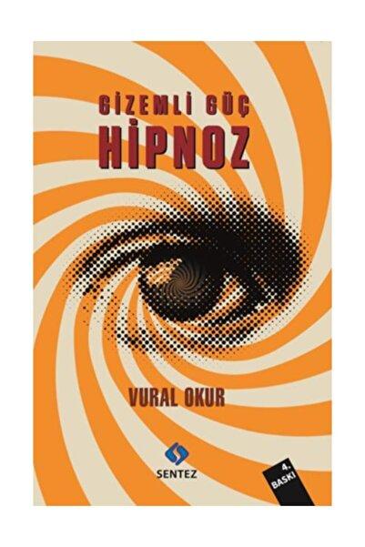 Sentez Yayınları Gizemli Güç Hipnoz