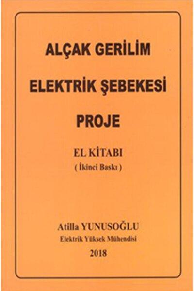 Yazarın Kendi Yayını Atilla Yunusoğlu Alçak Gerilim Elektrik Şebekesi Proje