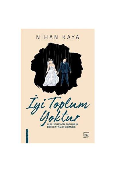 İthaki Yayınları Nihan Kaya Iyi Toplum Yoktur