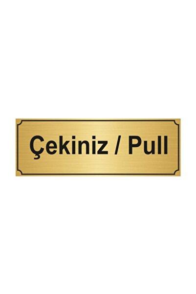 Artı Çekiniz / Pull Yönlendirme Levhası 7cmx20cm Altın Renk