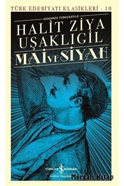 İş Bankası Kültür Yayınları Mai Ve Siyah (günümüz Türkçesiyle)