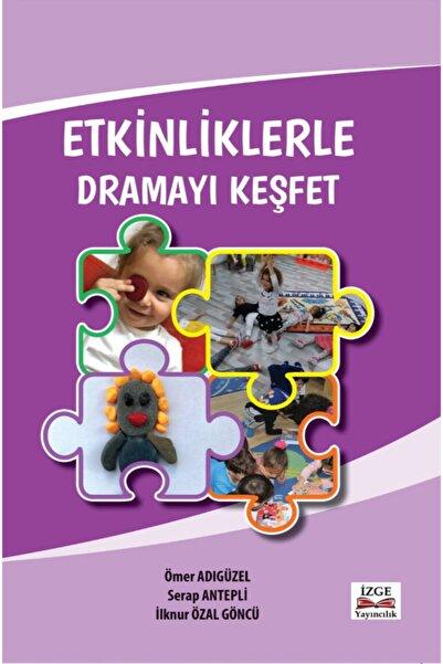 İzge Yayıncılık Etkinliklerle Dramayı Keşfet - Ömer Adıgüzel, Serap Antepli, Ilknur Özal Göncü -