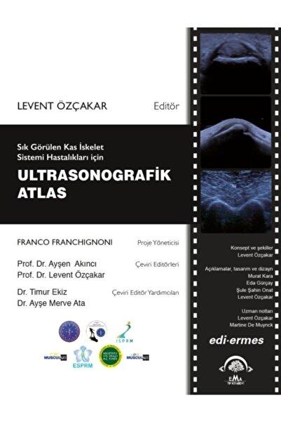 Ema Tıp Kitabevi Sık Görülen Kas Iskelet Sistemi Hastalıkları Için Ultrasonografik Atlas