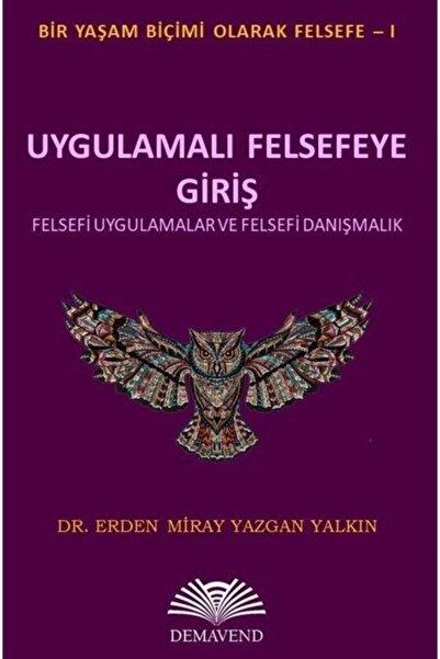 Demavend Yayınları Uygulamalı Felsefeye Giriş & Felsefi Uygulamalar Ve Felsefi Danışmanlık