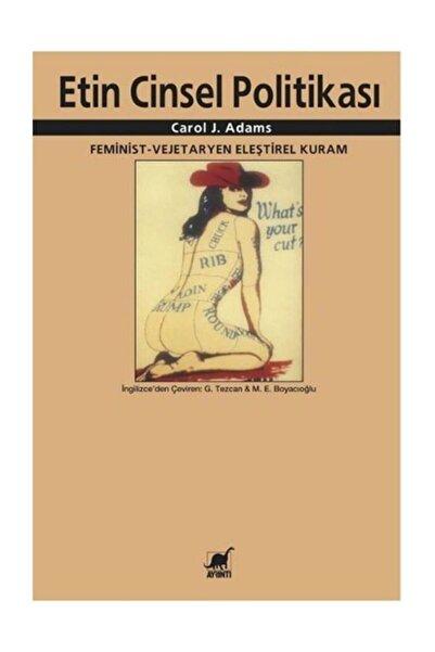 Ayrıntı Yayınları Etin Cinsel Politikası & Feminist-vejeteryan Eleştirel Kuram