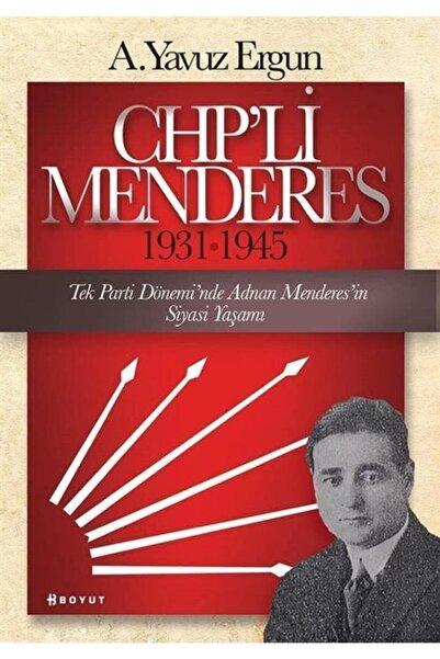 Boyut Yayın Grubu Chp'li Menderes 1931-1945 & Tek Parti Dönemi'nde Adnan Menderes'in Siyasi Yaşamı