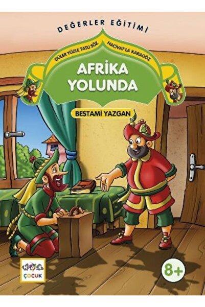 Nar Yayınları Afrika Yolunda - Güler Yüzle Tatlı Söz Hacivatla Karagöz - Bestami Yazgan 9786053701675
