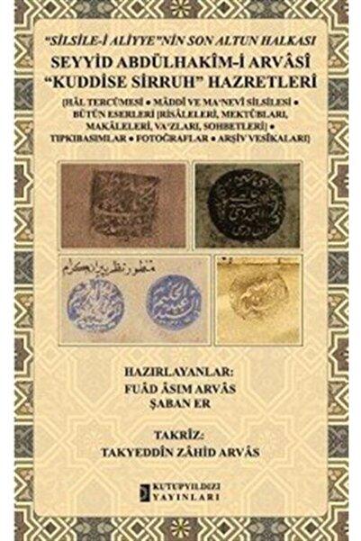 Kutup Yıldızı Yayınları Seyyid Abdülhakim-i Arvasî Kuddise Sirruh Hazretleri