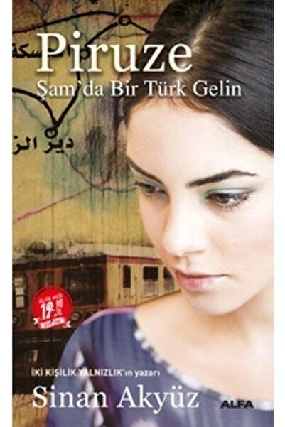 Alfa Yayınları Piruze: Şamda Bir Türk Gelin (Midi Boy) - Sinan Akyüz -