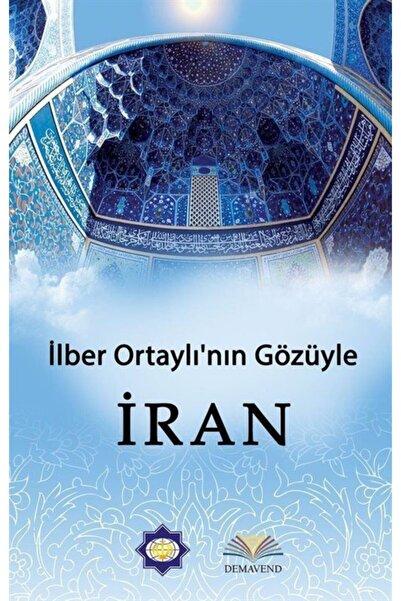 Demavend Yayınları Ilber Ortaylı'nın Gözüyle Iran
