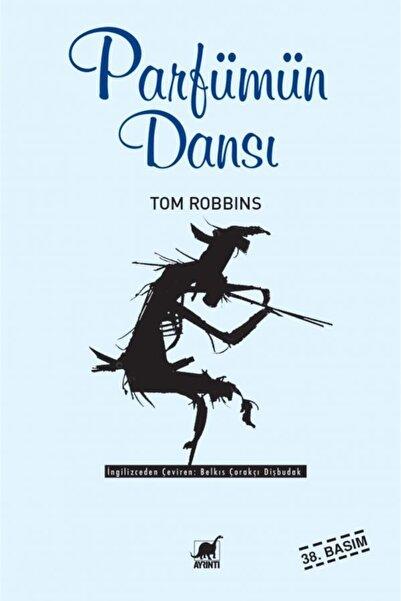 Ayrıntı Yayınları Parfümün Dansı Tom Robbins